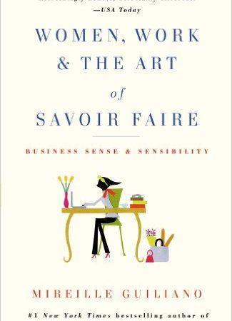 Women, Work & the Art of Savior Faire: Business Sense & Sensibility